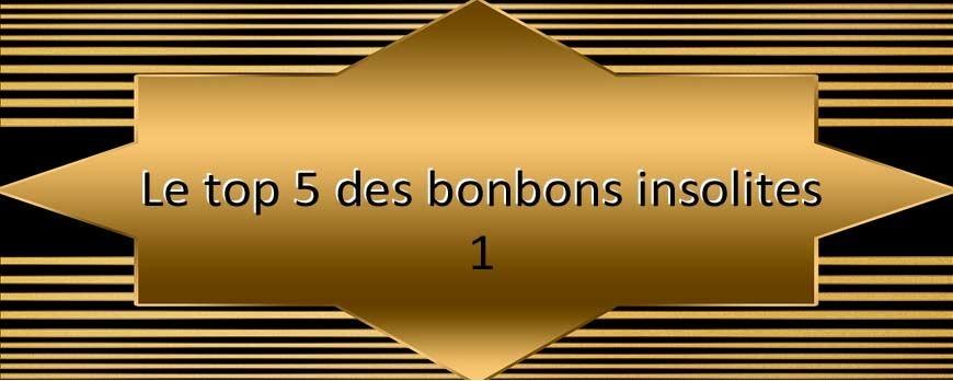 Le top 5 des bonbons insolites (1)